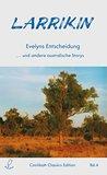 Larrikin: Evelyns Entscheidung ... und andere australische Storys (Coolibah Edition 4)