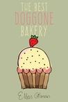 The Best Doggone Bakery by Ellen Gilman
