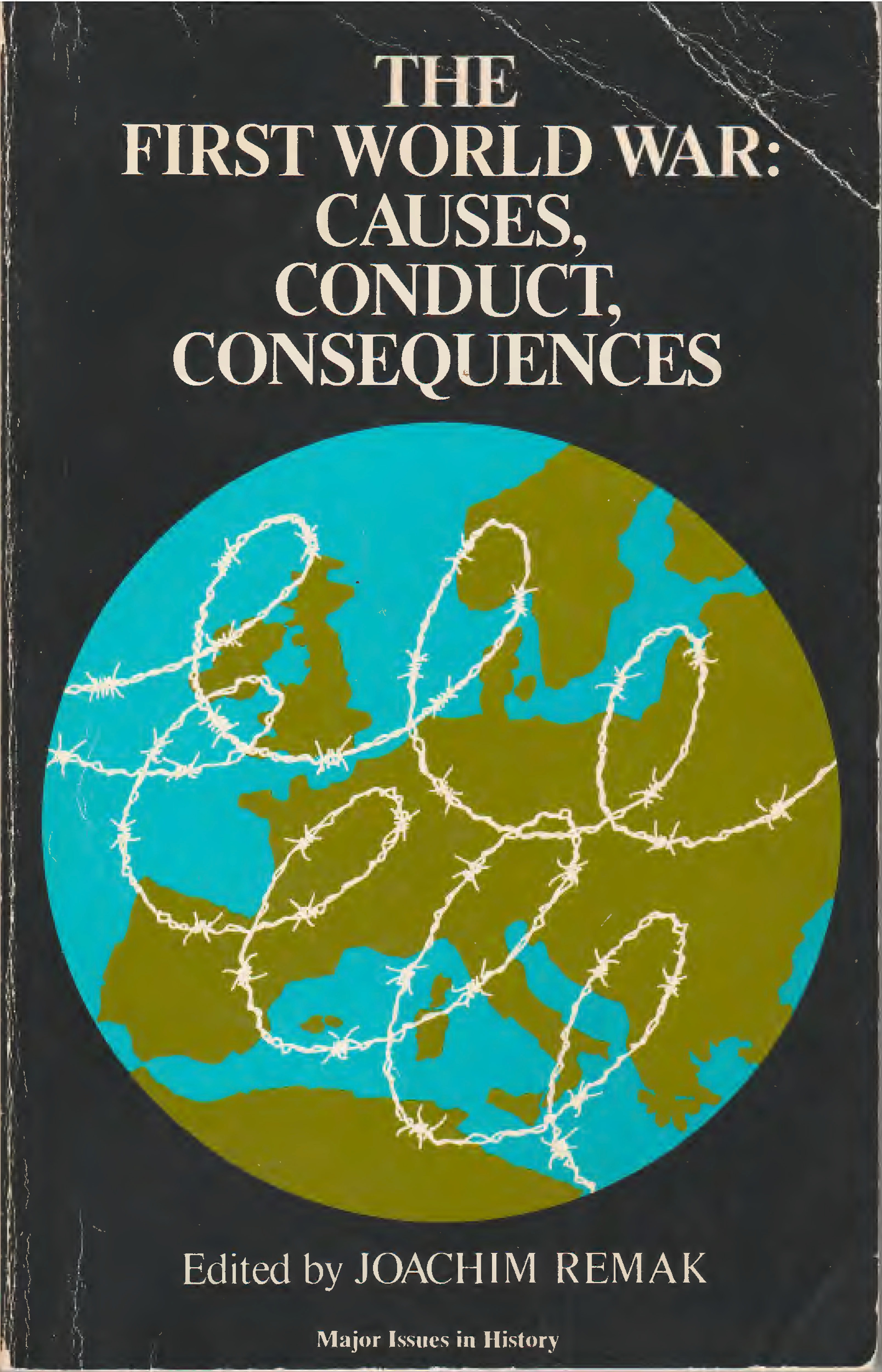 The First World War: Causes, Conduct, Consequences