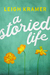 A Storied Life by Leigh Kramer