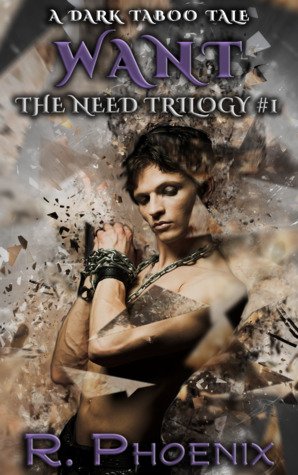 Want: A Dark Taboo Tale (The Need Trilogy #1)