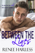 Between the Lines by Renee Harless