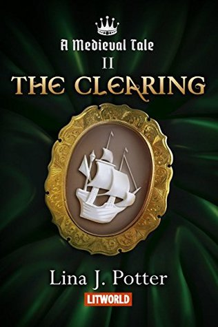 The Clearing: A Strong Woman in the Middle Ages (A Medieval Tale #2)
