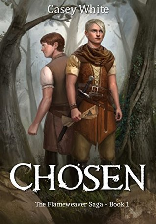 Chosen (The Flameweaver Saga #1)