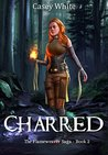 Charred (The Flameweaver Saga #2)