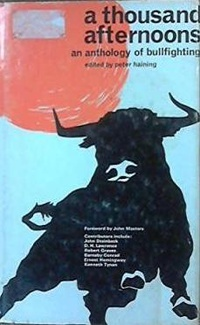 A Thousand Afternoons: An Anthology of Bullfighting