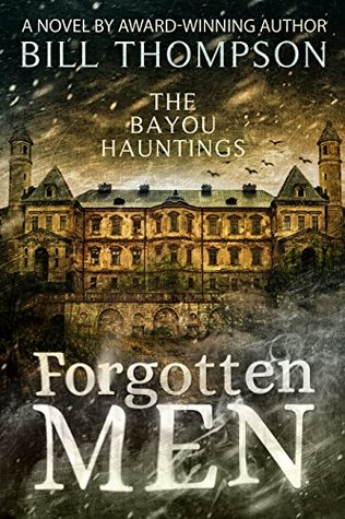 Forgotten Men (The Bayou Hauntings #2)