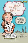 Holiday of a Lifetime: Disaster Diary!