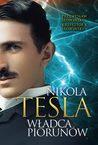 Nikola Tesla. Władca piorunów