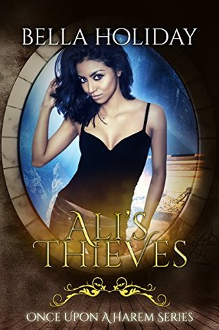 Ali's Thieves: A Reverse Harem Fairytale (Once Upon a Harem Book 8)