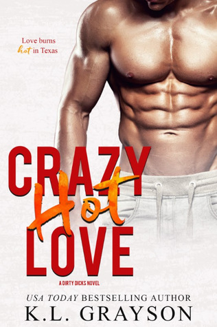 Crazy Hot Love (Dirty Dicks, #2)