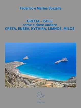 Grecia: isole di Creta, Eubea, Kythira, Limnos, Milos