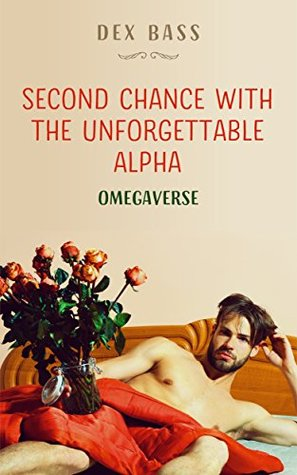 Second Chance with the Unforgettable Alpha (Omegaverse #2)