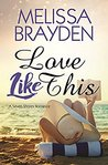 Love Like This (Seven Shores, #4)