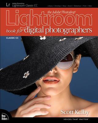 The Adobe Photoshop Lightroom Classic CC Book for Digital Photographers