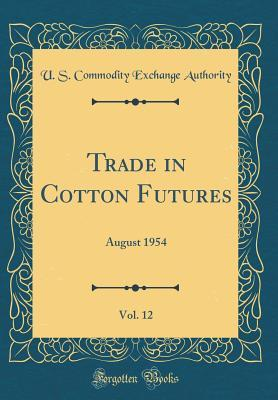 Trade in Cotton Futures, Vol. 12: August 1954