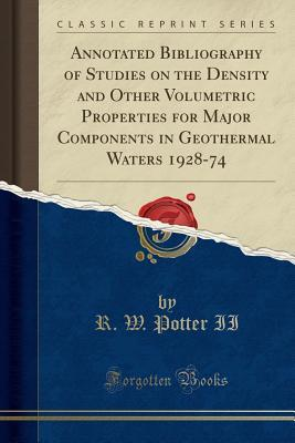 Annotated Bibliography of Studies on the Density and Other Volumetric Properties for Major Components in Geothermal Waters 1928-74
