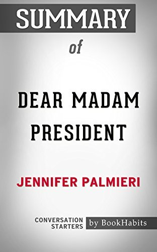 Summary of Dear Madam President: An Open Letter to the Women Who Will Run the World: Conversation Starters