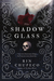 The Shadowglass (The Bone Witch, #3)