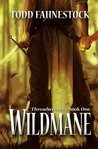 Wildmane (Threadweavers) (Volume 1)