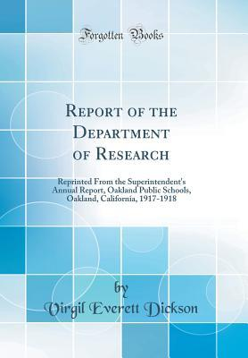 Report of the Department of Research: Reprinted from the Superintendent's Annual Report, Oakland Public Schools, Oakland, California, 1917-1918
