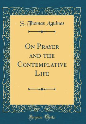 On Prayer and the Contemplative Life