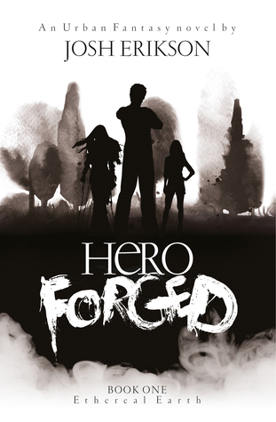 Hero Forged (Ethereal Earth, #1)
