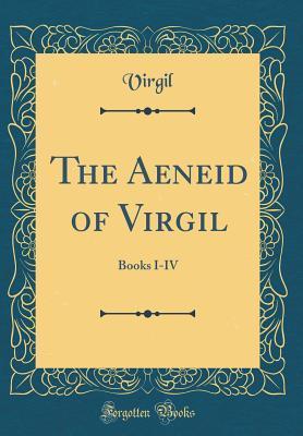 The Aeneid of Virgil: Books I-IV