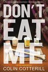 Don't Eat Me (Dr. Siri Paiboun #13)