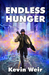 Endless Hunger by Kevin Weir
