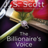 The Billionaire's Voice by J.S. Scott