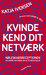 Kvinde kend dit netværk by Katja Iversen