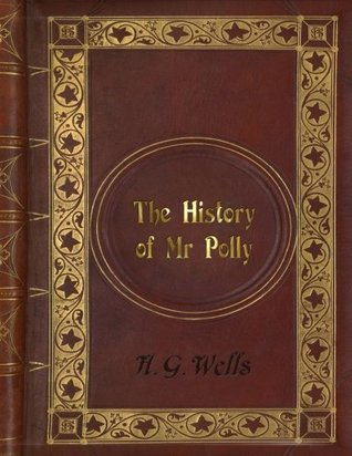 H. G. Wells - The History of Mr Polly