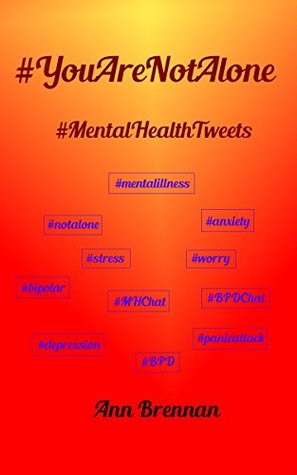 #YouAreNotAlone: Mental Health Tweets