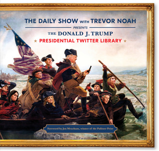 The Donald J. Trump Presidential Twitter Library by The Daily Show ... ec7989603