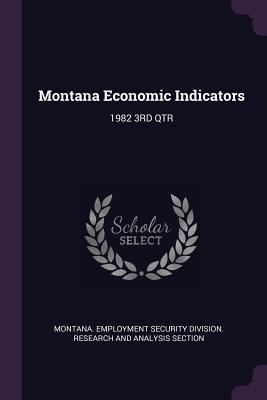 Montana Economic Indicators: 1982 3rd Qtr