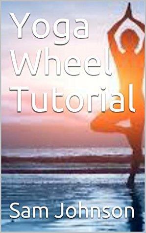 Yoga Wheel Tutorial