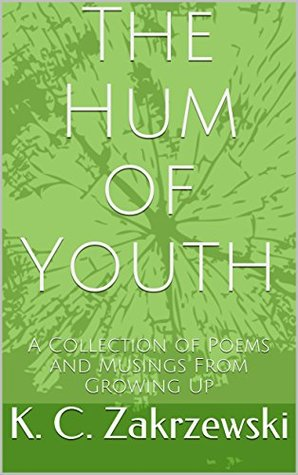 The Hum of Youth: A Collection of Poems and Musings From Growing Up