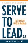 Serve to Lead by James Strock