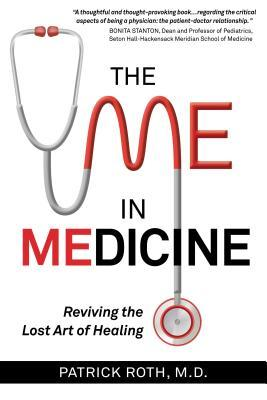 The Me In Medicine: Reviving the Lost Art of Healing