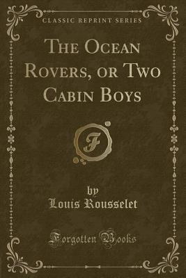 The Ocean Rovers, or Two Cabin Boys