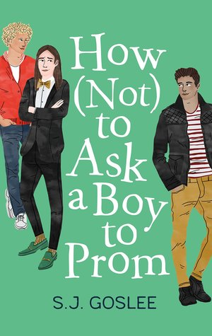 3 Reasons To Read…How (Not) to Ask a Boy to Prom by S.J. Goslee