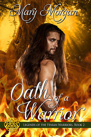 Oath of a Warrior (Legends of the Fenian Warriors, # 2)