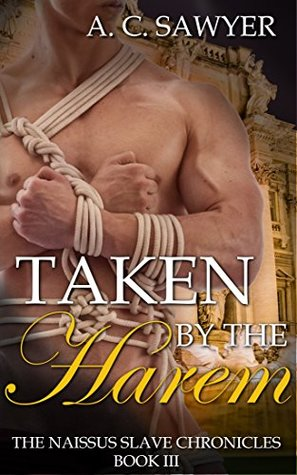 Taken by the Harem (The Naissus Slave Chronicles #3)