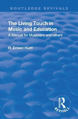 Revival: The Living Touch in Music and Education (1926): A Manual for Musicians and Others