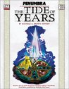 The Tide of Years (Penumbra  / D20)