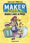 Maker Comics: Bake Like a Pro!