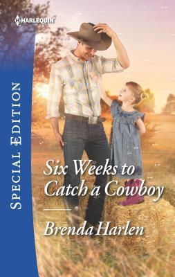 Six Weeks to Catch a Cowboy