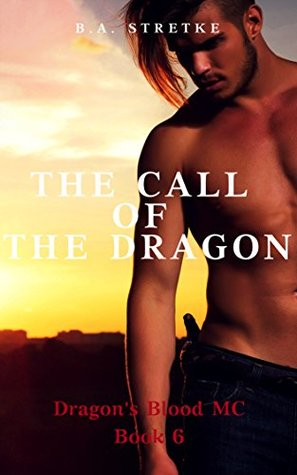 The Call of the Dragon (Dragon's Blood M.C. #6)