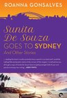 SUNITA DE SOUZA GOES TO SYDNEY AND OTHER STORIES